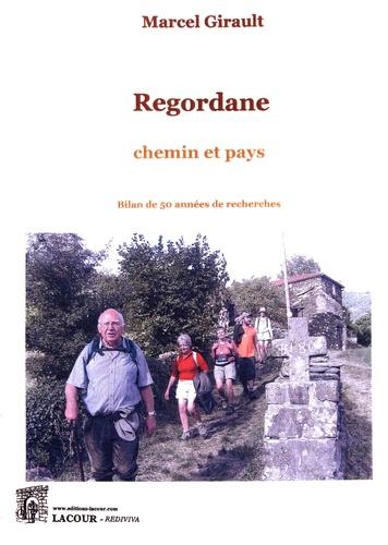Marcel Girault - Regordane : chemin et pays - Bilan de 50 années de recherches.