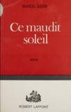 Marcel Godin - Ce maudit soleil.