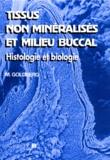 Marcel Goldberg et C Ayanoglou - Tissus non minéralisés et milieu buccal - Histologie et biologie.