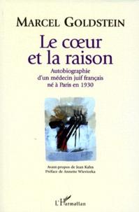 Marcel Goldstein - Le coeur et la raison - Autobiographie d'un médecin juif français né à Paris en 1930.
