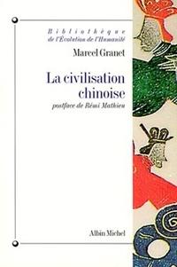 Marcel Granet et Marcel Granet - La Civilisation chinoise - La Vie publique et la vie privée.