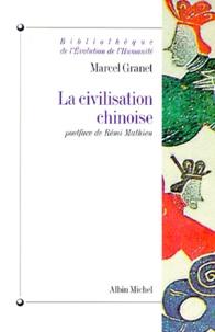Marcel Granet - La civilisation chinoise - La vie publique et la vie privée.