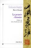 Marcel Granet - La pensée chinoise.