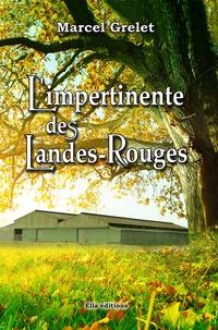 Marcel Grelet - L'impertinente des Landes-Rouges.