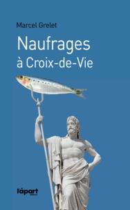 Marcel Grelet - Naufrages à Croix-de-Vie.