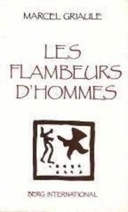Marcel Griaule - Les flambeurs d'hommes.