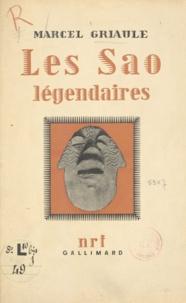 Marcel Griaule - Les Sao légendaires.