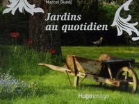 Marcel Guedj - Jardins au quotidien.