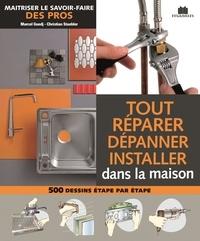 Marcel Guedj - Tout réparer dépanner installer.