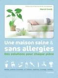 Marcel Guedj - Une maison saine et sans allergies - Des solutions pour chaque pièce.
