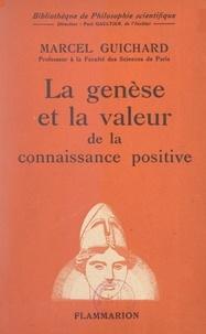 Marcel Guichard et Paul Gaultier - La genèse et la valeur de la connaissance positive.