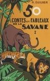 Marcel Guilhem et Simone Deleuil - 50 contes et fableaux de la savane (1).