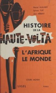 Marcel Guilhem et Jean Hébert - Histoire de la Haute-Volta - L'Afrique, le monde. Cours moyen.
