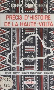 Marcel Guilhem et Jean Hébert - Précis d'histoire de la Haute-Volta - Supplément au Précis d'histoire de l'Ouest africain. Cours moyen, cours supérieur, sixième.