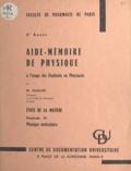 Marcel Guillot - Aide-mémoire de physique à l'usage des étudiants en Pharmacie. États de la matière (2) - Physique moléculaire.