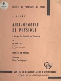 Marcel Guillot et  Faculté de pharmacie de Paris - États de la matière (1). États d'un corps pur.
