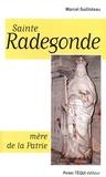 "Marcel Guilloteau - Sainte Radegonde - ""Mère de la Patrie""."