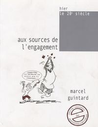 Marcel Guintard - Aux sources de l'engagement - Itinéraire d'un communiste vendéen.