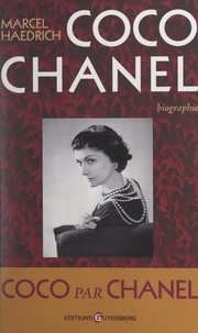 Marcel Haedrich - Coco Chanel.