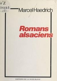 Marcel Haedrich - Romans alsaciens.