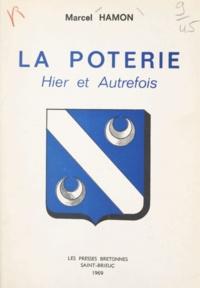 Marcel Hamon et A. Tanton - La Poterie, hier et autrefois.