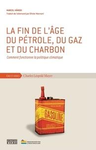 Marcel Hänggi - La fin de l'âge du pétrole, du gaz et du charbon - Comment fonctionne la politique climatique.