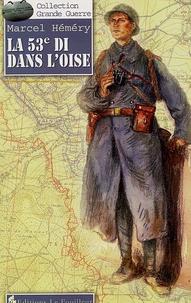Marcel Hémery - La 53ème DI dans l'Oise - Souvenirs de la Guerre de 1914-1918.