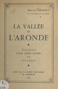Marcel Hémery - La vallée de l'Aronde - Histoire d'une petite rivière de Picardie.