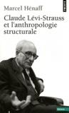 Marcel Hénaff - Claude Levi-Strauss et l'anthropologie structurale.