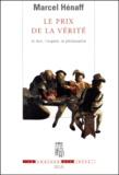 Marcel Hénaff - Le prix de la vérité. - Le don, l'argent, la philosophie.