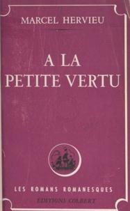 Marcel Hervieu et Claude Chopy - À la petite vertu.