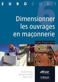 Marcel Hurez et Nicolas Juraszek - Dimensionner les ouvrages en maçonnerie - Guide d'application.