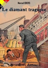 Marcel Idiers - Le diamant tragique.
