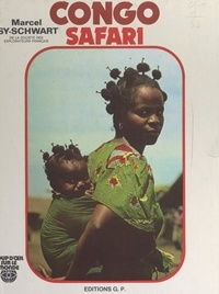 Marcel Isy-Schwart - Congo Safari (Zaïre).