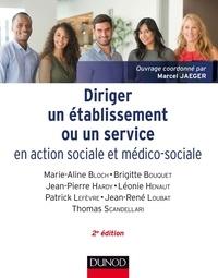 Marcel Jaeger et Marie-Aline Bloch - Diriger un établissement ou un service en action sociale et médico-sociale.