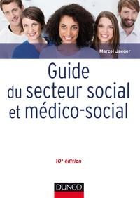 Marcel Jaeger - Guide du secteur social et médico-social.