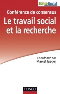 Marcel Jaeger et Michel Autès - Le travail social et la recherche - Conférence de consensus.