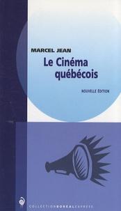 Marcel Jean - Le cinéma québécois.