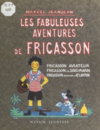 Marcel Jeanjean et Fabien Sabatès - Les Fabuleuses Aventures de Fricasson.