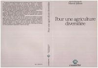 Marcel Jollivet - Pour une agriculture diversifiée - Arguments, questions, recherches.