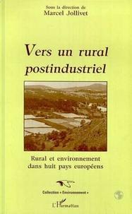 Marcel Jollivet - Vers un rural postindustriel - Rural et environnement dans huit pays européens.