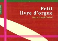 Marcel-Joseph Godard - Petit livre d'orgue.