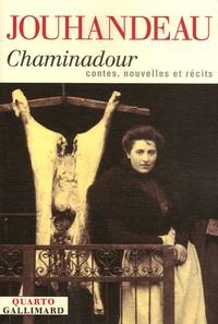 Marcel Jouhandeau - Chaminadour - Contes, nouvelles, et récits.