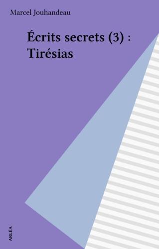 Ecrits secrets N°  3 Tirésias