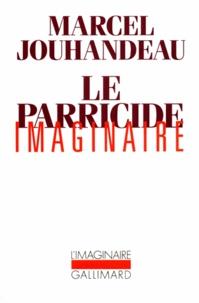 Marcel Jouhandeau - Le parricide imaginaire.