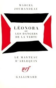 Marcel Jouhandeau - Léonora ou Les dangers de la vertu.