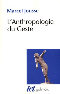 Marcel Jousse - L'Anthropologie du Geste.