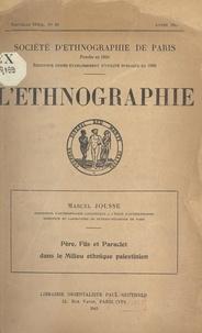 Marcel Jousse et  Société d'ethnographie de Pari - Père, fils et Paraclet dans le milieu ethnique palestinien.