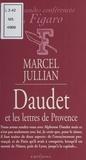 Marcel Jullian - Alphonse Daudet et les lettres de Provence.