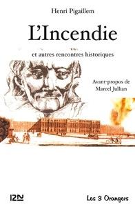 Marcel Jullian et Henri Pigaillem - L'incendie.